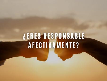 ¿Eres responsable afectivamente?
