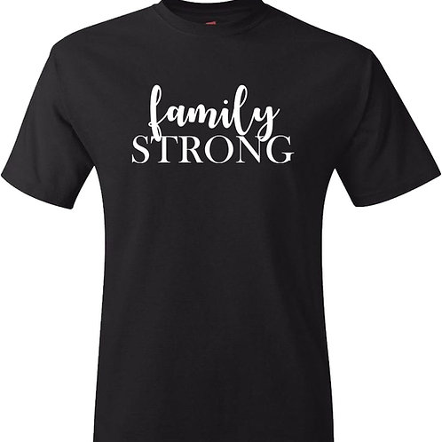 Family Strong TShirt