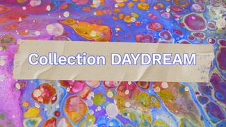"Ma collection de toiles ""DayDream"""