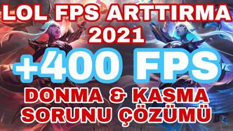 LOL FPS ARTTIRMA 2021
