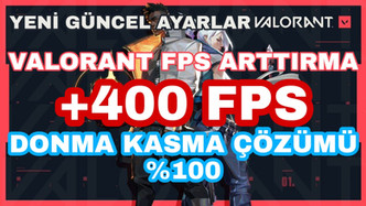VALORANT FPS ARTTIRMA 2021