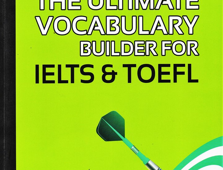 Ultimate Vocabulary Builder for IELTS & TOEFL