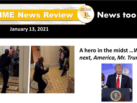 ONR 1-13-21:  A hero in the midst ...What next, America, Mr. Trump?