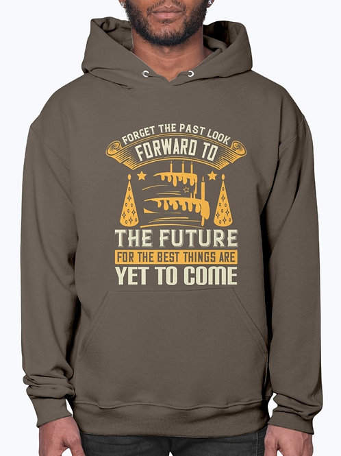 Forget the Past; Look Forward to the Future, for the best Things Are ... Hoodie