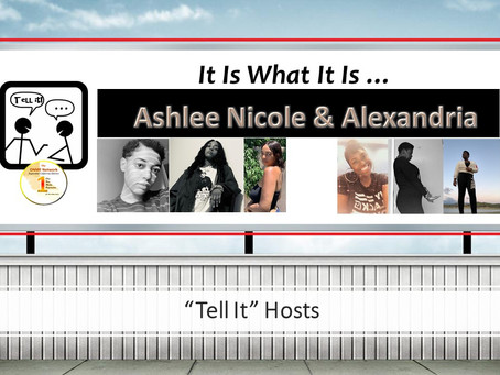 Tell it!:  Ashlee Nicole and Alexandria break down the woman code from their own experiences