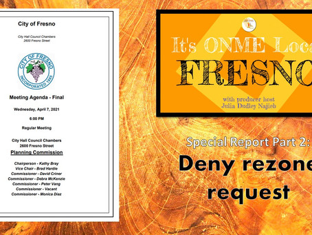 ONME Fresno: Rezone-request outrage caused by information obscurity; meeting tonight will confirm