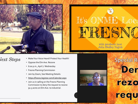 ONME Local: Fresno residents say, 'Deny rezone request April 7, reinstate approved community plan'