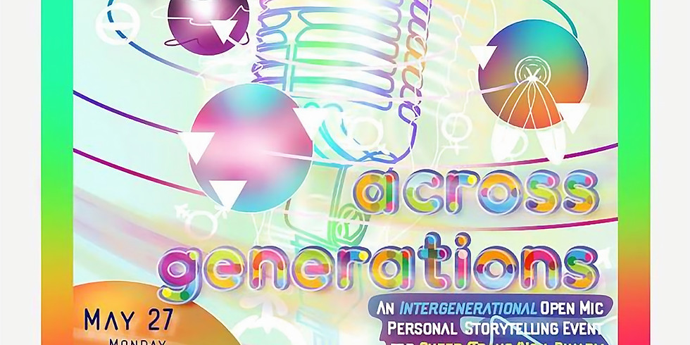 Across Generations: An Intergenerational Queer Open Mic