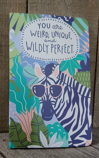 You are Weird, Unique and Wildly Perfect Journal