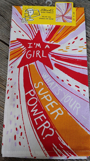 I'm a Girl , What's Your Super Power Dish Towel