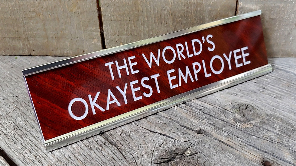 World's Okayest Employee Desk Sign