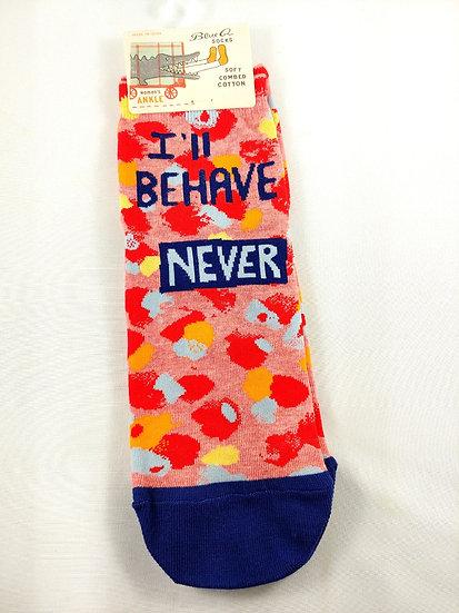 I'll Behave Never, Ankle Socks
