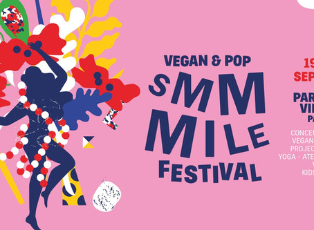 LE SMMMILE VEGAN FESTIVAL : TOUT SAVOIR SUR LA PROCHAINE ÉDITION LES 19 & 20 SEPTEMBRE 2020