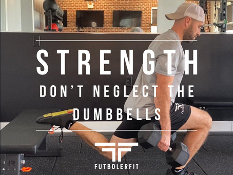 DON'T NEGLECT THE DUMBBELLS.