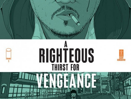 A RIGHTEOUS THIRST FOR VENGEANCE RECRUITS EXCITING LINEUP OF COLLECTIBLE COVERS!