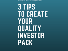 3 tips to create your Quality Investor Pack