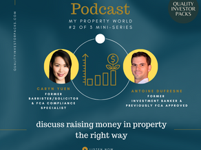 Raising money in property the right way (#2 of 3)