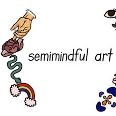 Semimindful Art