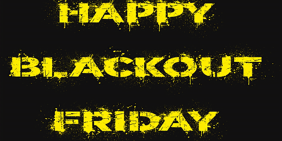 Happy Black out Friday