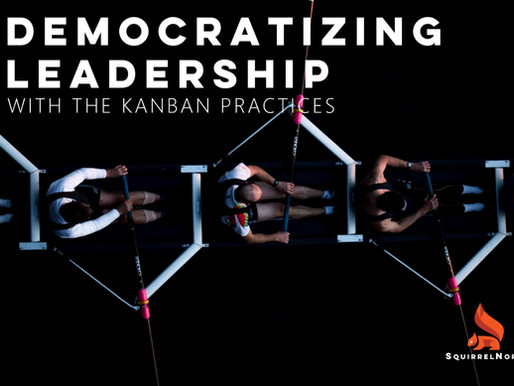 Democratizing Leadership with the Kanban Practices