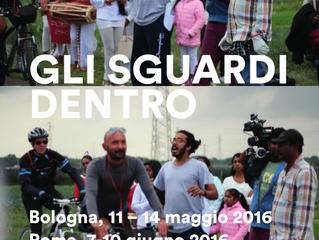 """Invito alla rassegna """"Gli sguardi dentro"""" Bologna 11-14 maggio/ Roma 7-10 giugno"""