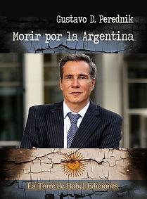 """Morir por la Argentina"" novela de Gustavo Perednik"