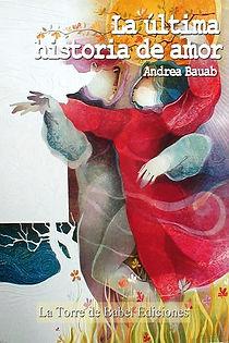 La última historia de amor nouvelle de Andrea Bauab
