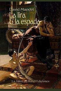 """""""La lira & la espada"""" novela histórica de David Mandel"""