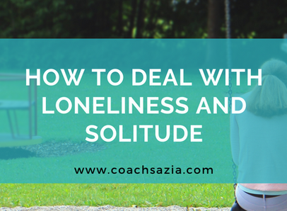 How To Deal With Loneliness and Solitude