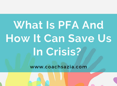What Is PFA And How It Can Help Us In Crisis?