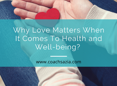 Why love matters, when it comes to health and well-being?