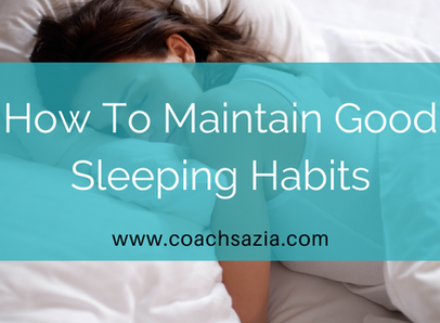 How to maintain good sleeping habits