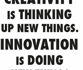 #68, #quote: Creativity vs. Innovation