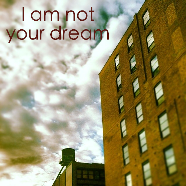 Not Your Dream