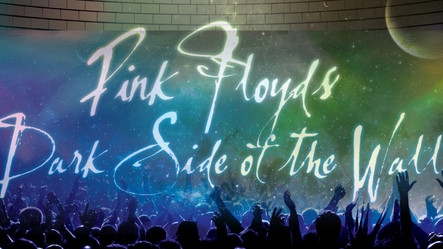 CAMA Presents                                     Pink Floyd's Dark Side of The Wall