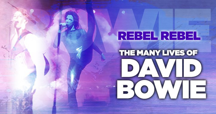 Rebel Rebel The Many Lives of David Bowie