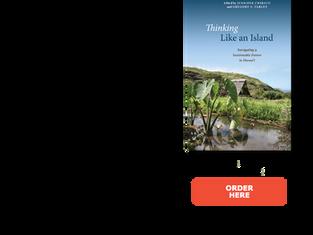 """Thinking Like an Island: Navigating a Sustainable Future in Hawaiʻi"" by Jennifer Chirico"