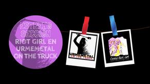 ESTRENO SECCIÓN RIOT GIRL EN PODCAST URMEMETAL ON THE TRUCK: ESCUCHA BANDAS VISIBILIZADAS