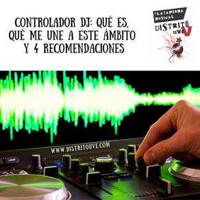CONTROLADOR DJ: PARA QUÉ SIRVE, QUÉ ME UNE Y 4 RECOMENDACIONES A TENER EN CUENTA