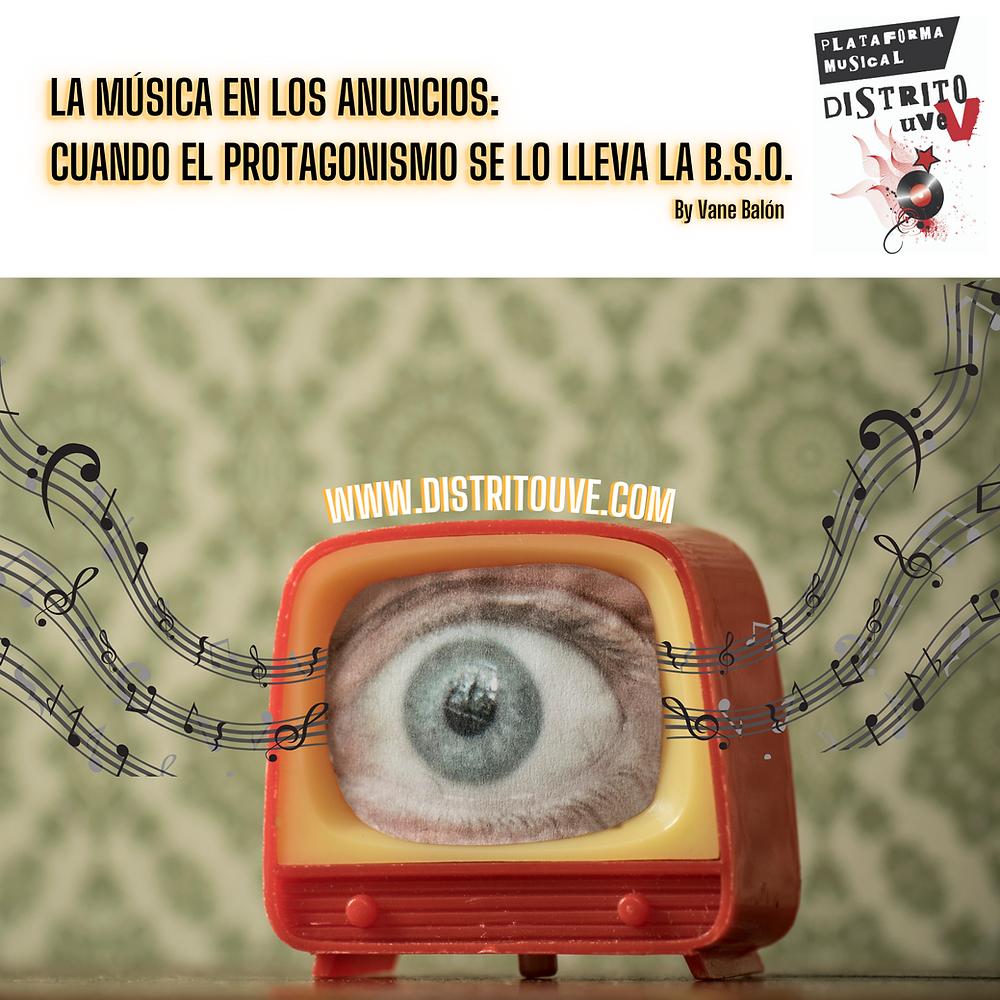 La música en los anuncios - Distrito Uve - Vane Balón - Opinión