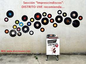 IMPRESCINDISCOS: RESEÑAS DISTRITO UVE -LISTA 43-