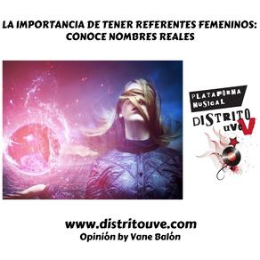 LA IMPORTANCIA DE TENER REFERENTES FEMENINOS: CONOCE NOMBRES REALES