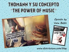 "THOMANN ESPAÑA Y SU CONCEPTO ""THE POWER OF MUSIC"""