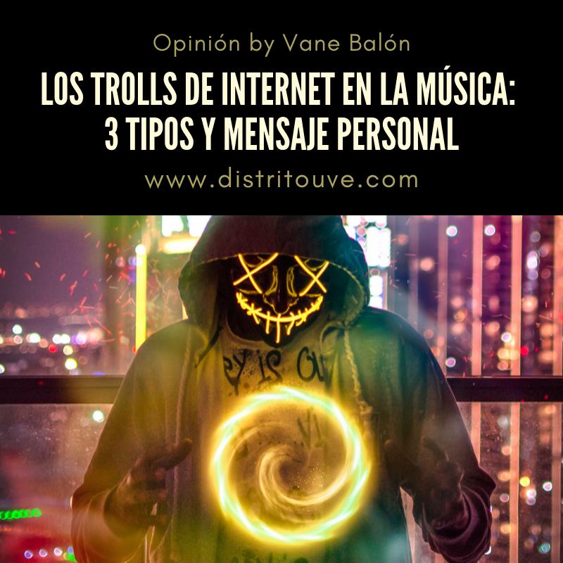 LOS TROLLS DE INTERNET EN LA MÚSICA: 3 TIPOS Y MENSAJE