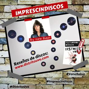 IMPRESCINDISCOS 46: RESEÑAS DISTRITO UVE DE ROCK, METAL Y PUNK