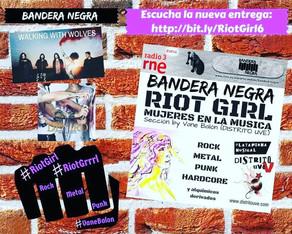 RIOT GIRL #6: ESCUCHA EN BANDERA NEGRA (RADIO 3 EXTRA)