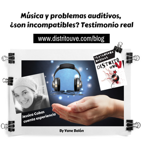 MÚSICA Y PROBLEMAS AUDITIVOS: ¿SON INCOMPATIBLES? TESTIMONIO REAL