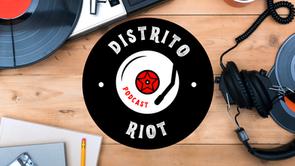 Adiós Zapatilla RTVE, hola Podcast Distrito Riot en Ivoox