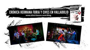 HERMANA FURIA Y CIVES, ROCK EFERVESCENTE EN VALLADOLID: ASÍ LO VIVÍ