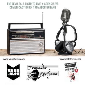 ENTREVISTA A DISTRITO UVE Y AGENCIA VB COMUNICACTION EN TROVADOR URBANO